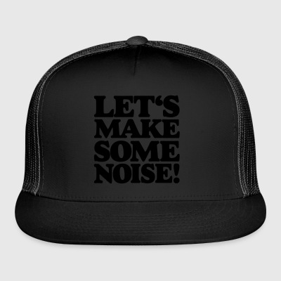LET'S MAKE SOME NOISE! Tote Bag - Trucker Cap