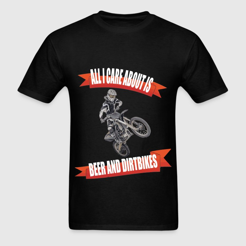 Dirt Bike - All I care about is beer and dirtbikes - Men's T-Shirt