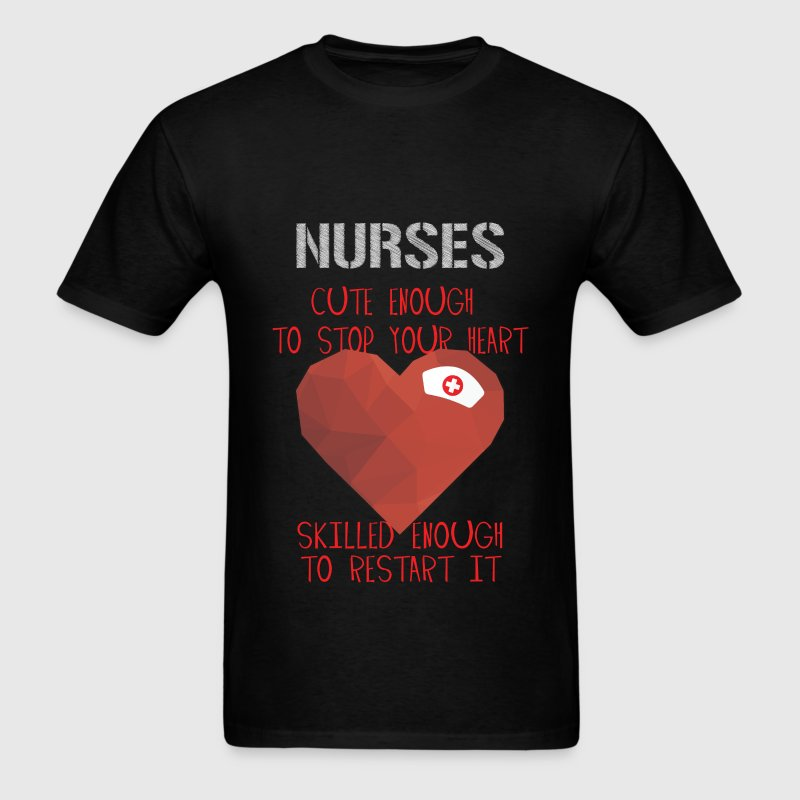 Nurse - Nurses: Cute Enough to Stop Your Heart, Sk - Men's T-Shirt