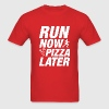 Run Now Pizza Later - Men's T-Shirt