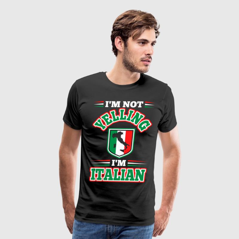 Im Not Yelling Im Italian T-Shirts - Men's Premium T-Shirt