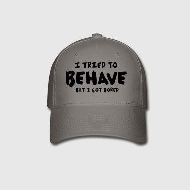 I Tried To Behave - Baseball Cap