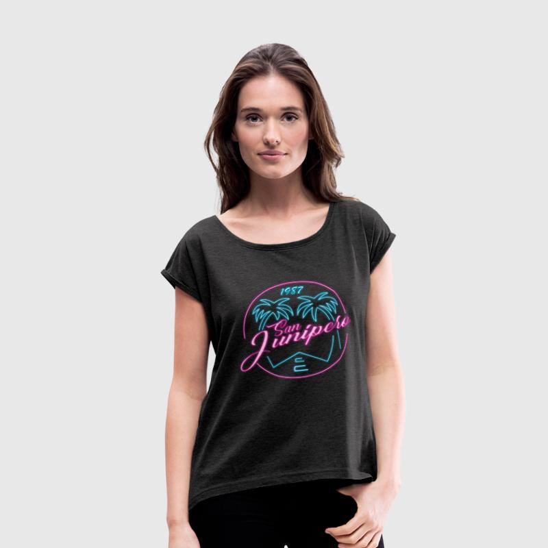 San Junipero 1987 T-Shirts - Women's Roll Cuff T-Shirt