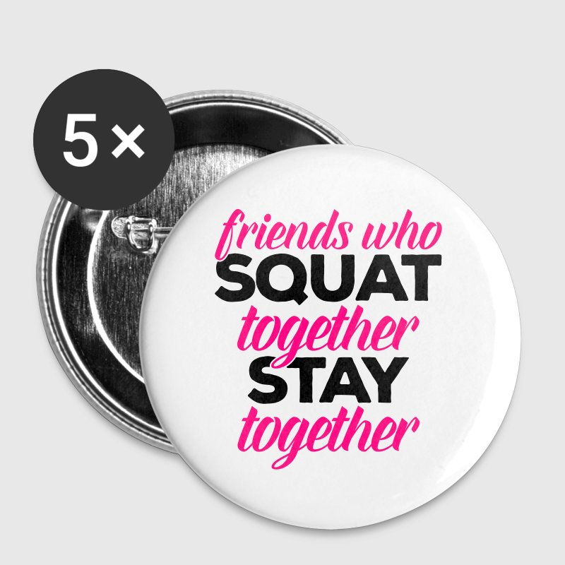 Friends Who Squat Gym Quote Buttons - Large Buttons