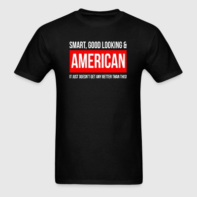SMART, GOOD LOOKING AND AMERICAN Sportswear - Men's T-Shirt