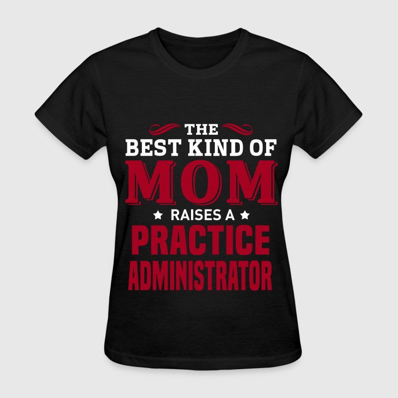 Practice Administrator MOM - Women's T-Shirt