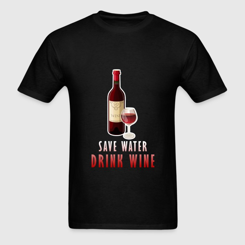 Wine - Save water. Drink wine - Men's T-Shirt