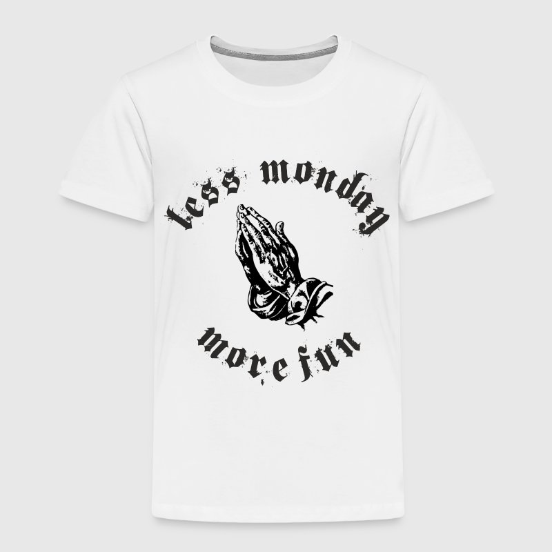 Less Monday More Fun Baby & Toddler Shirts - Toddler Premium T-Shirt