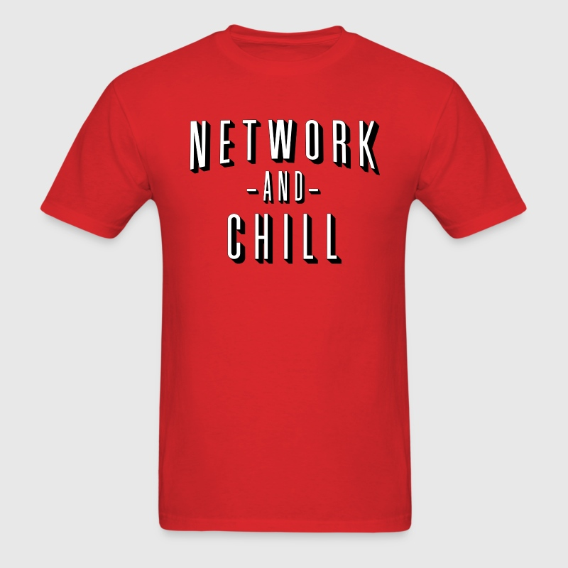 Network and Chill T-Shirts - Men's T-Shirt