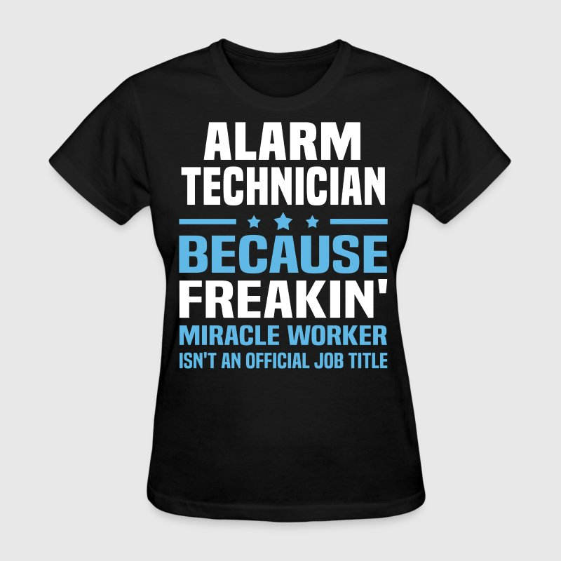 Alarm Technician - Women's T-Shirt