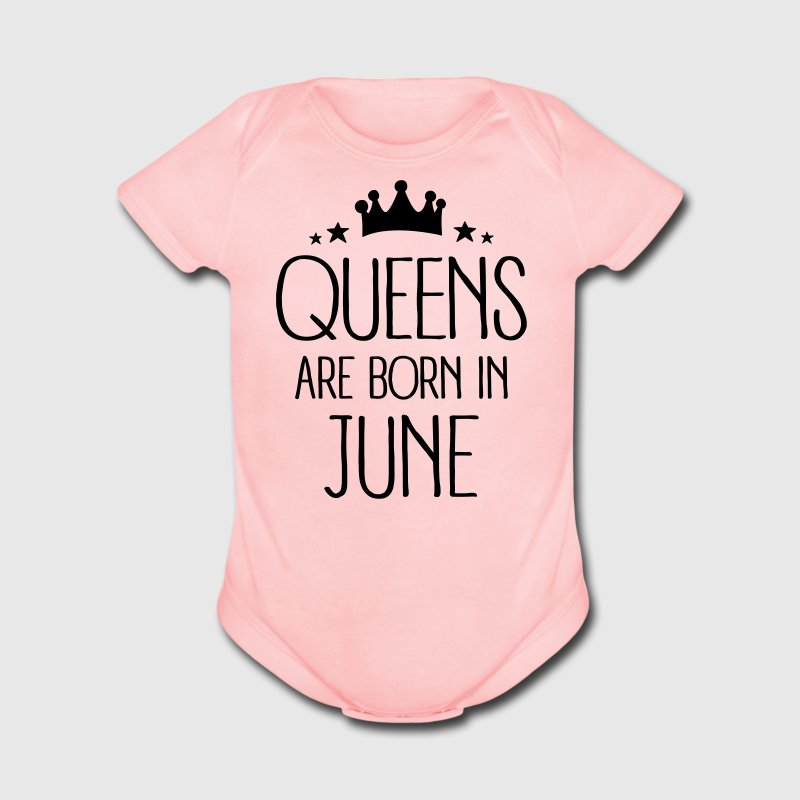 Queens Are Born In June Baby Bodysuits - Short Sleeve Baby Bodysuit