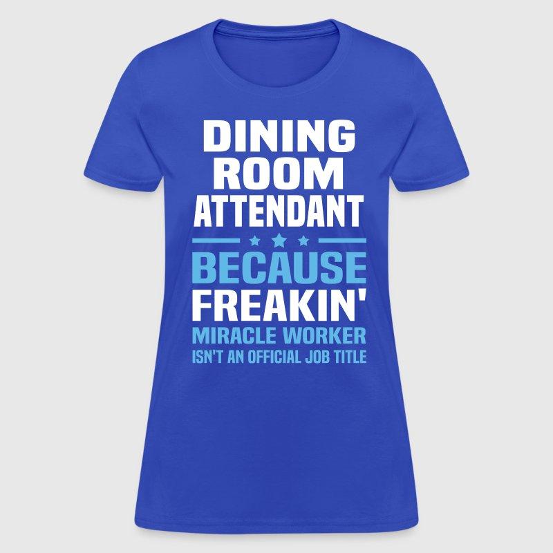 Dining Room Attendant TShirt Spreadshirt