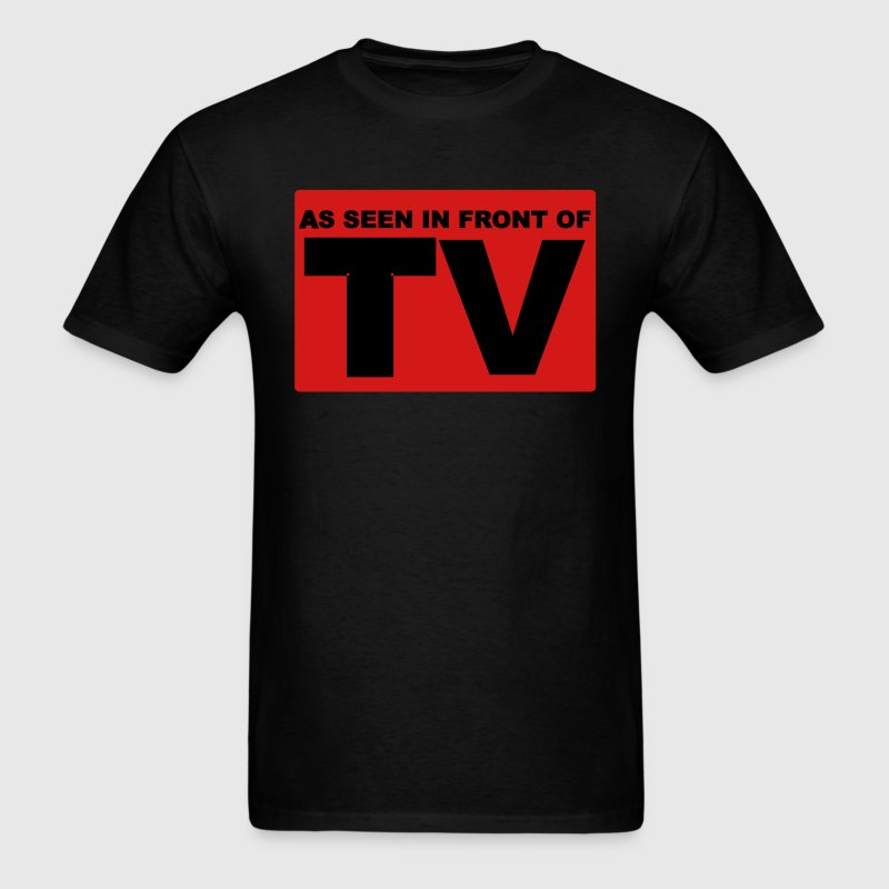 AS SEEN IN FRONT OF TV T-Shirts - Men's T-Shirt