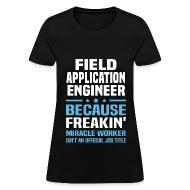 Field Application Engineer   Womenu0027s T Shirt