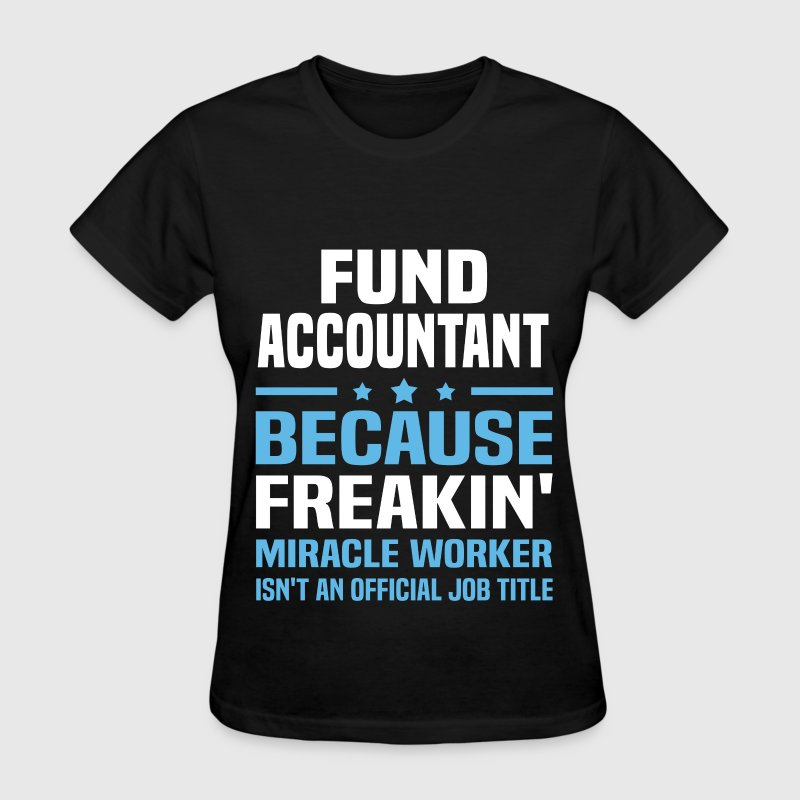 Fund Accountant - Women's T-Shirt