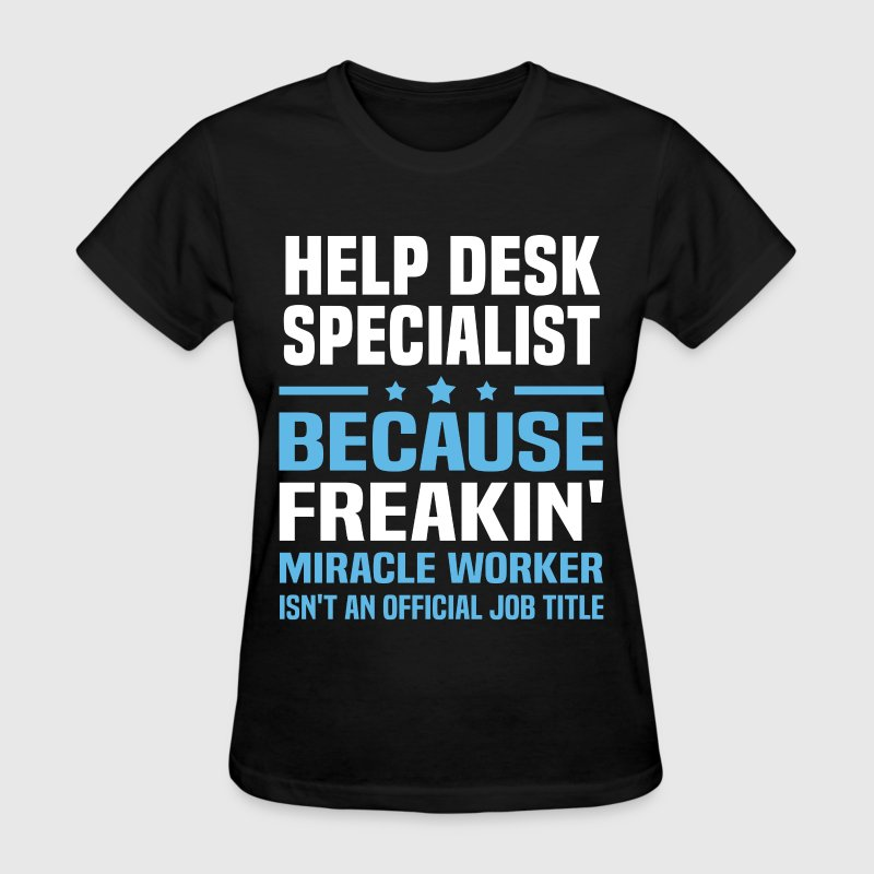 Help Desk Specialist Women S T Shirt