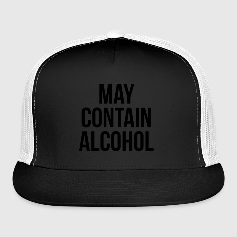 May Contain Alcohol Funny Quote Sportswear - Trucker Cap
