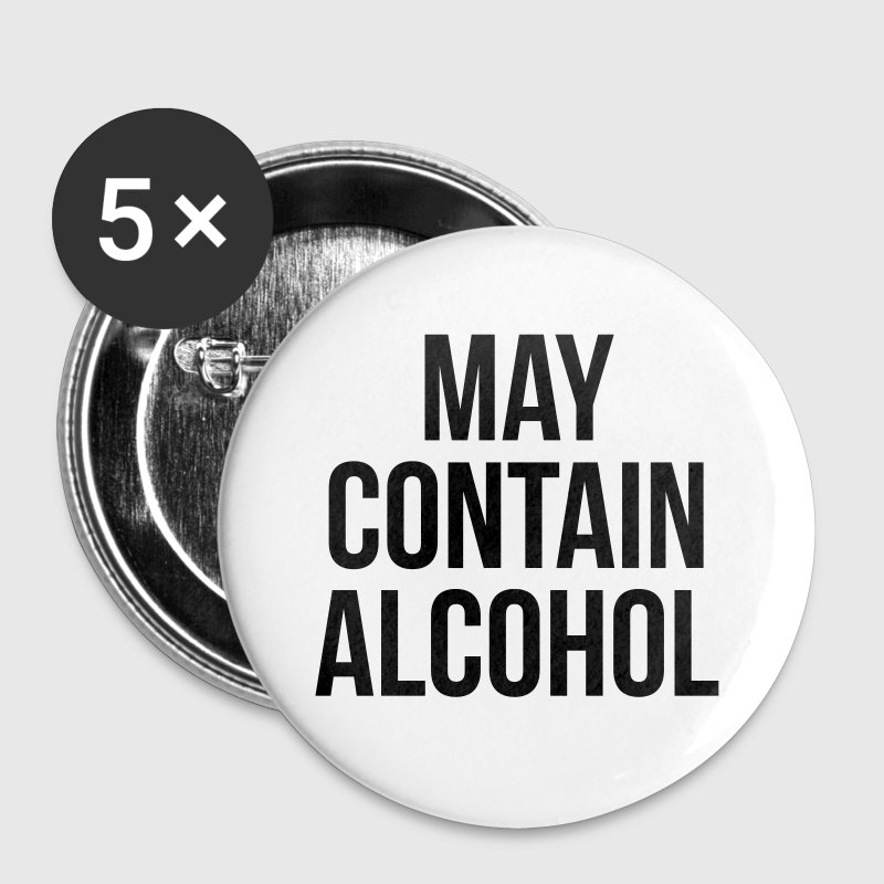 May Contain Alcohol Funny Quote Buttons - Small Buttons