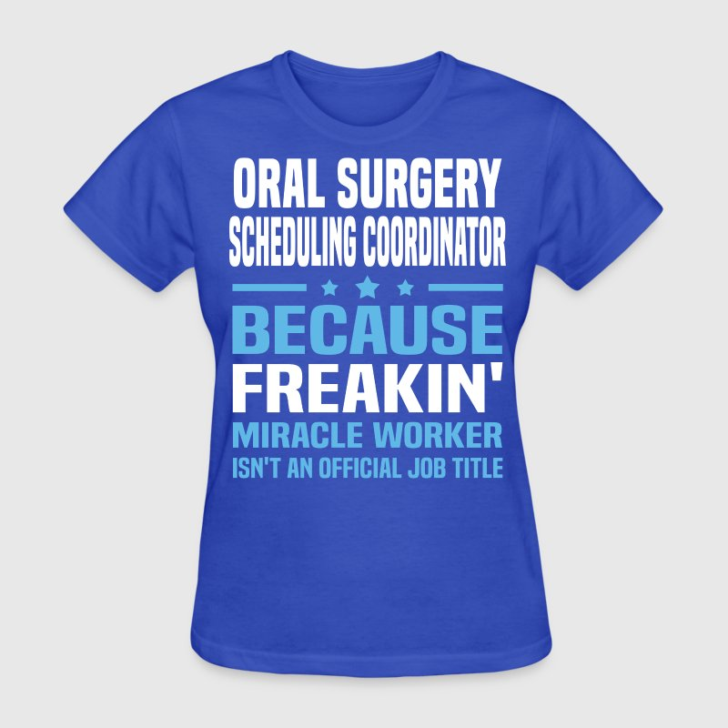 Oral Surgery Scheduling Coordinator TShirt  Spreadshirt