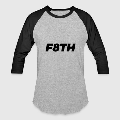 F8TH - Faith & Deed - Baseball T-Shirt
