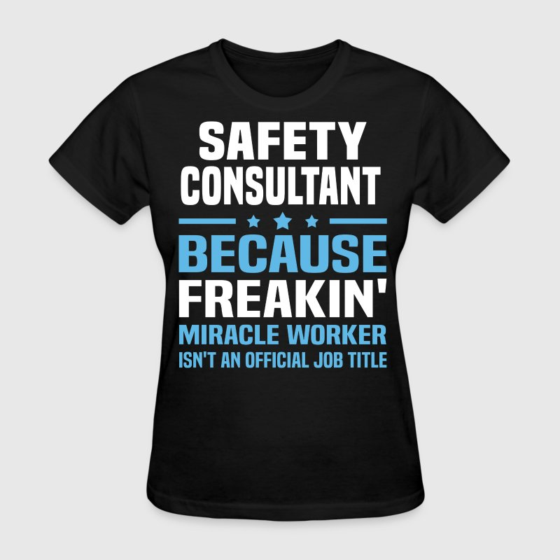 Safety Consultant - Women's T-Shirt