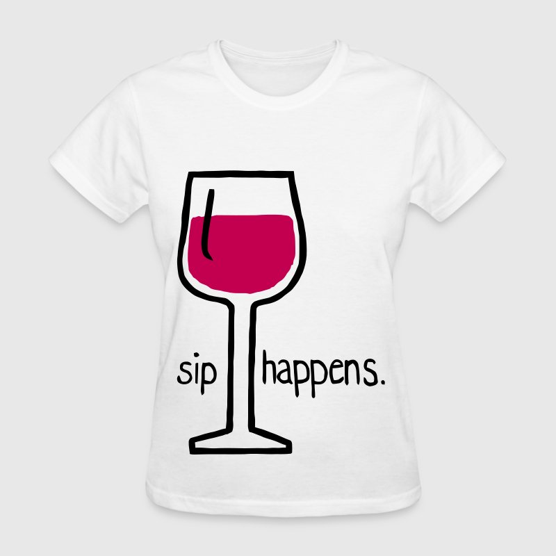 Sip Happens. T-Shirts - Women's T-Shirt