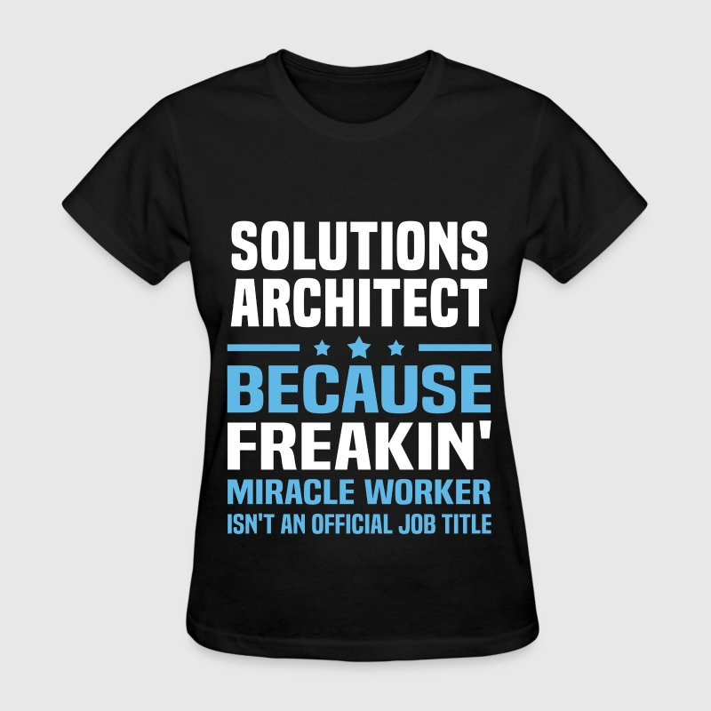 Solutions Architect T-Shirts - Women's T-Shirt