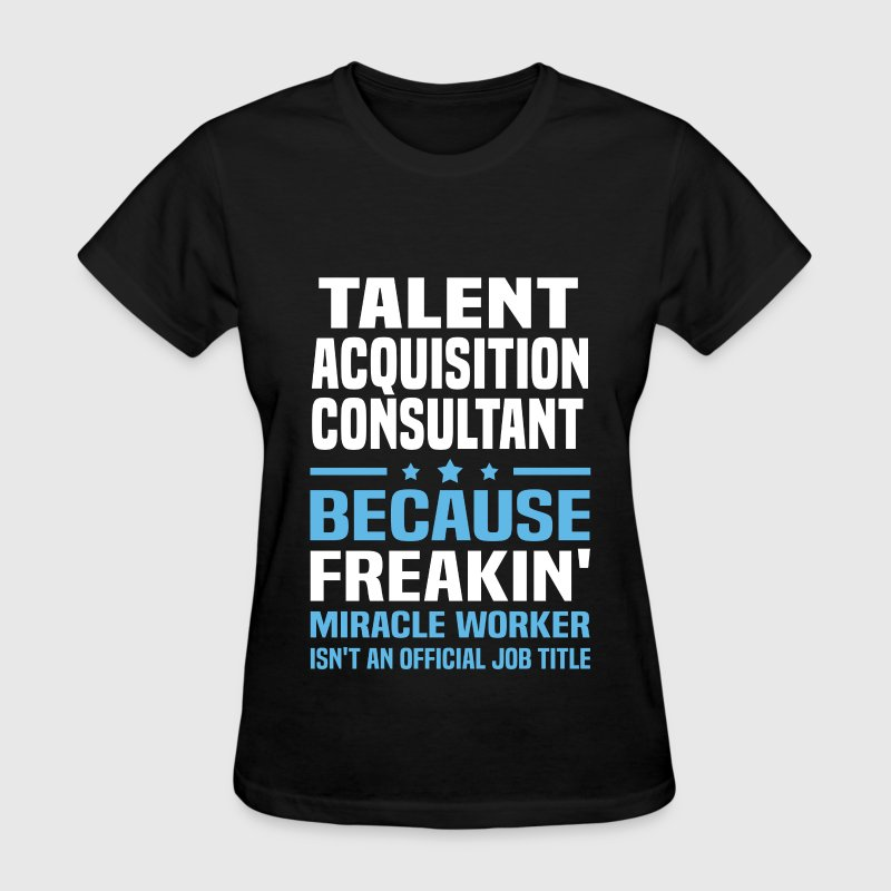 talent acquisition consultant t shirts womens t shirt - Talent Acquisition Consultant