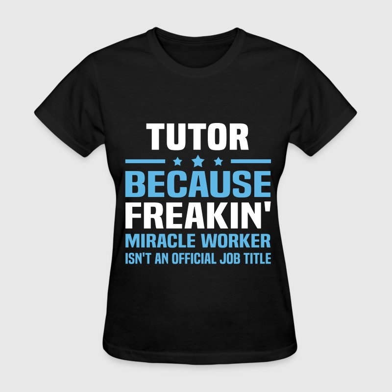Tutor T-Shirts - Women's T-Shirt