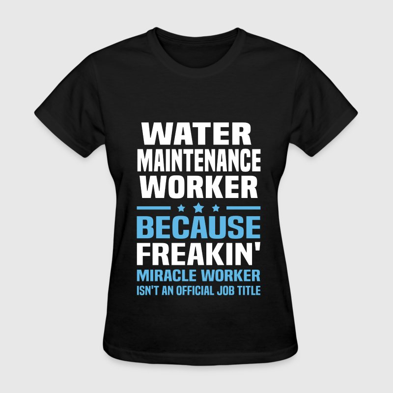 Water Maintenance Worker T-Shirts - Women's T-Shirt