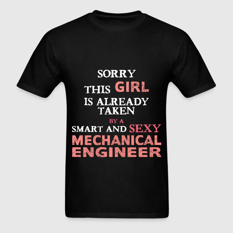 Mechanical Engineer - Sorry this girl is already t - Men's T-Shirt
