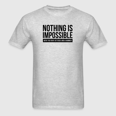NOTHING IS IMPOSSIBLE WITH THE RIGHT ATTITUDE AND  Sportswear - Men's T-Shirt
