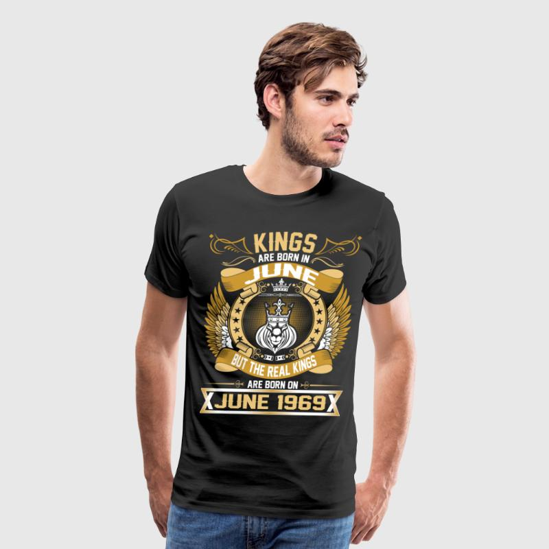 The Real Kings Are Born On June 1969 T-Shirts - Men's Premium T-Shirt