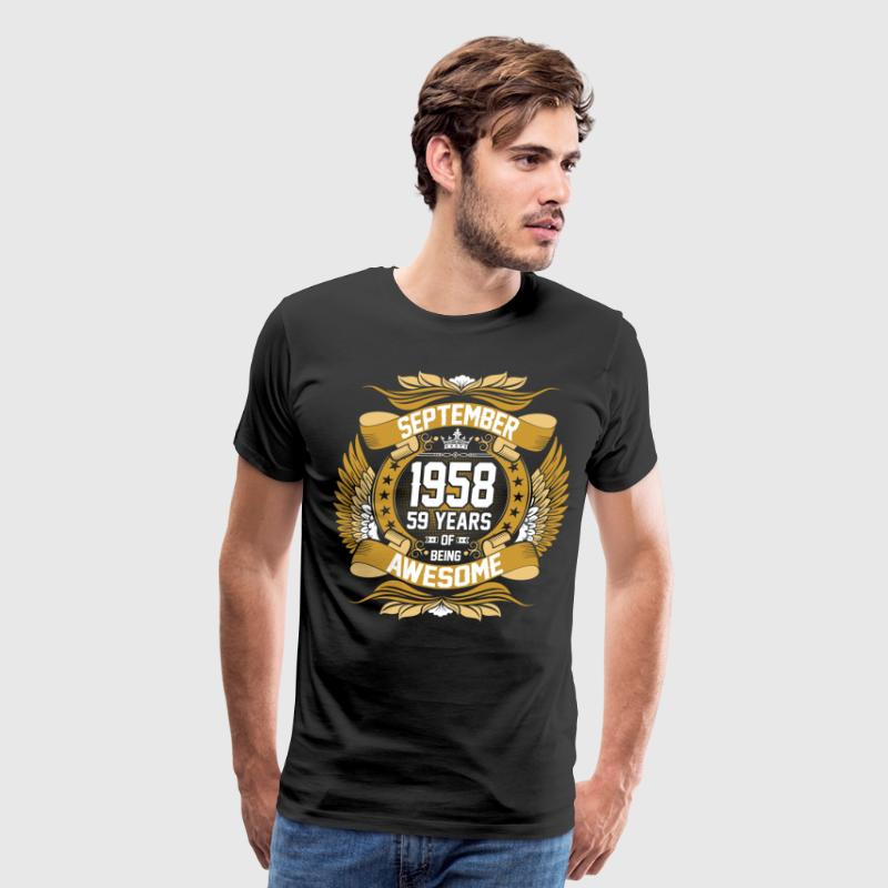 September 1958 59 Years Of Being Awesome T-Shirts - Men's Premium T-Shirt