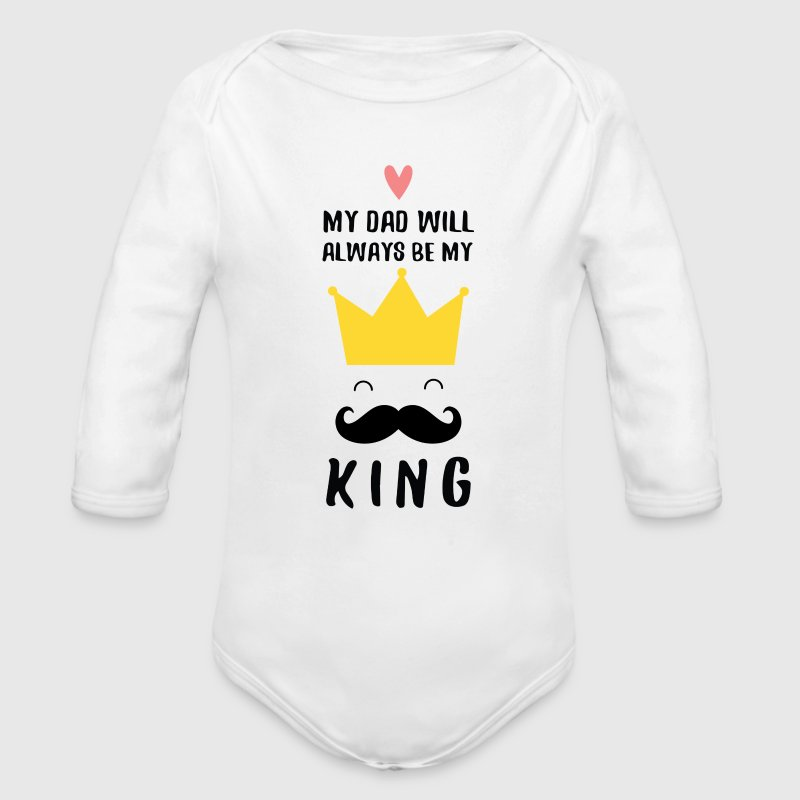 My Dad - My King (Father's Day) Baby Bodysuits - Long Sleeve Baby Bodysuit