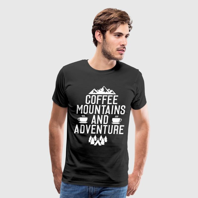 Coffee Mountains and Adventure Outdoors T-Shirt T-Shirts - Men's Premium T-Shirt