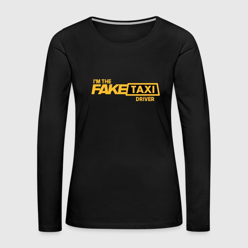Fake Taxi Long Sleeve Shirts - Women's Premium Long Sleeve T-Shirt