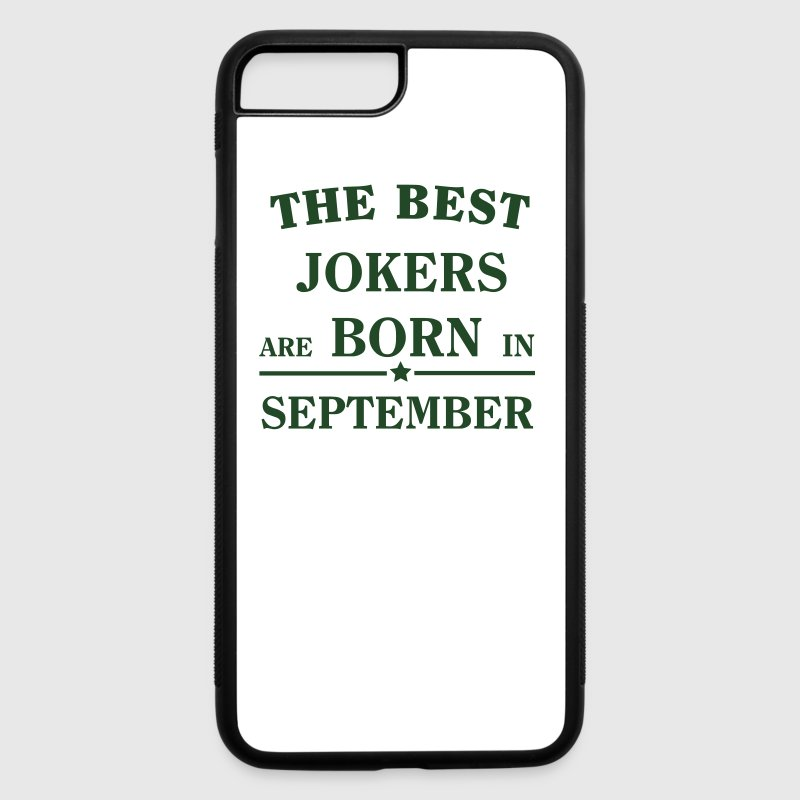 The best jokers are born in SEPTEMBER Accessories - iPhone 7 Plus/8 Plus Rubber Case