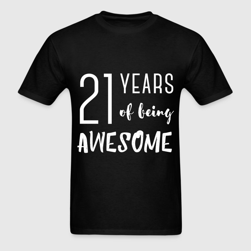 21st birthday - 21 years of being awesome - Men's T-Shirt