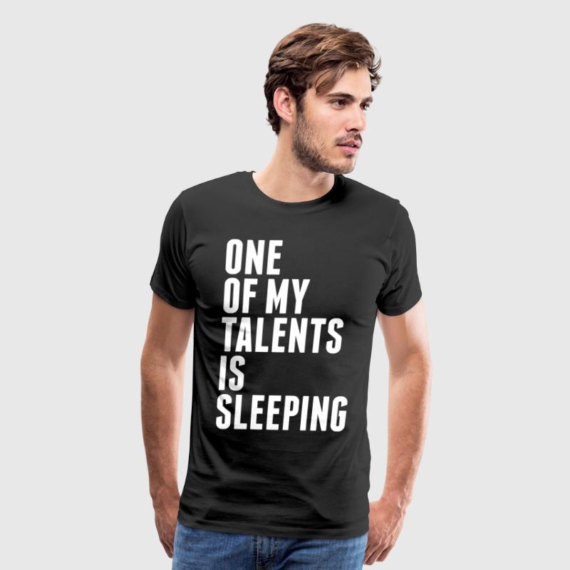 One Of My Talents Is Sleeping T-Shirts - Men's Premium T-Shirt