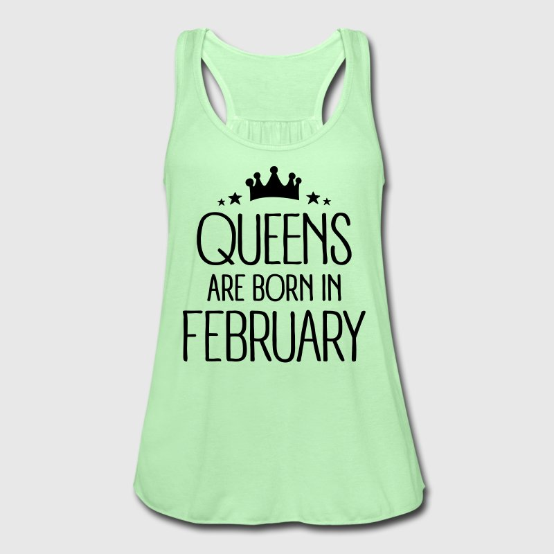 Queens Are Born In February Tanks - Women's Flowy Tank Top by Bella