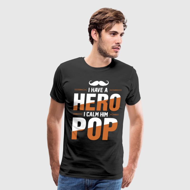 I Have A Hero I Call Him Pop T-Shirts - Men's Premium T-Shirt