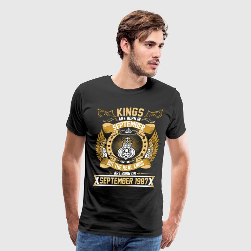 The Real Kings Are Born On September 1987 T-Shirts - Men's Premium T-Shirt