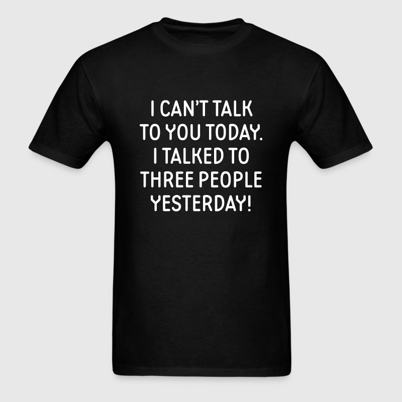 I Can't Talk To You Today - Men's T-Shirt