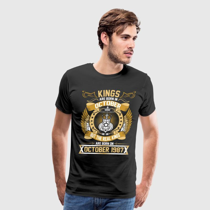 The Real Kings Are Born On October 1987 T-Shirts - Men's Premium T-Shirt