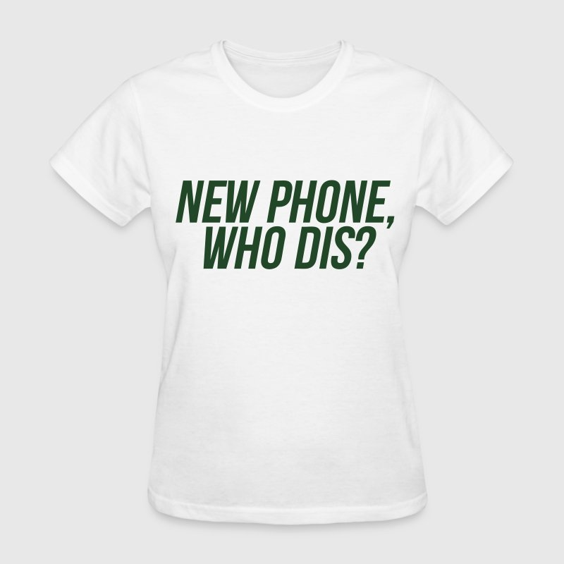 New Phone Who Dis T-Shirts - Women's T-Shirt