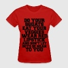 Do Your Squats Eat Your Veggies Wear Red Lipstick T-Shirts - Women's T-Shirt