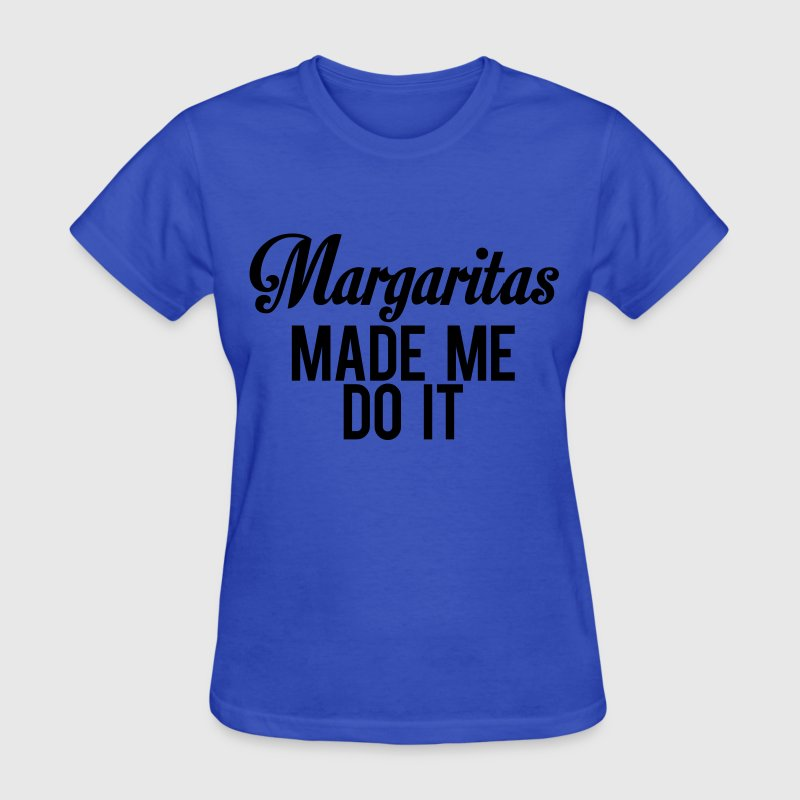 Margaritas Made Me Do It T-Shirts - Women's T-Shirt