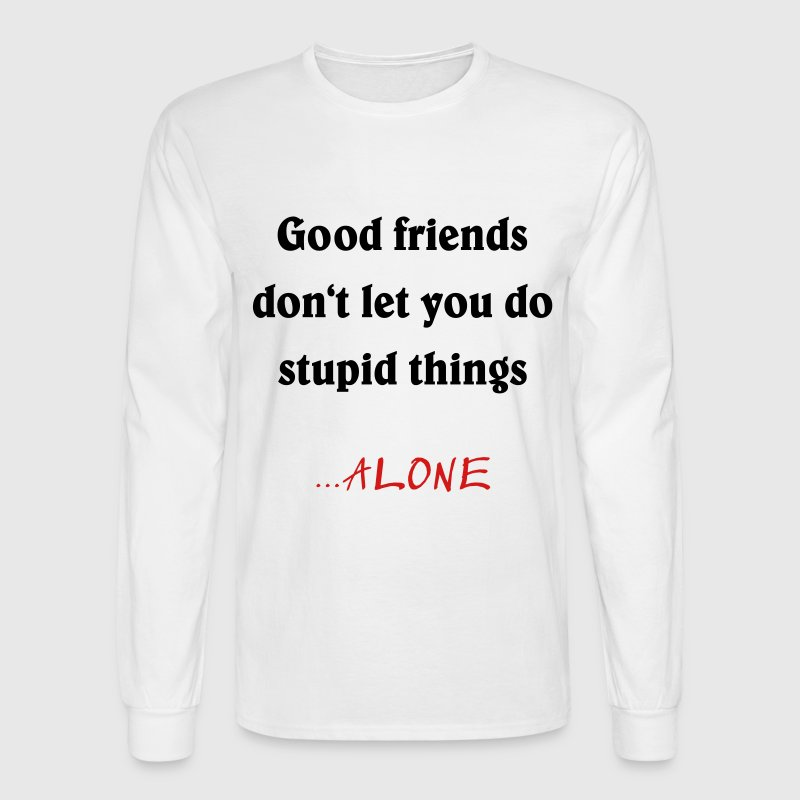 good friends... Long Sleeve Shirts - Men's Long Sleeve T-Shirt