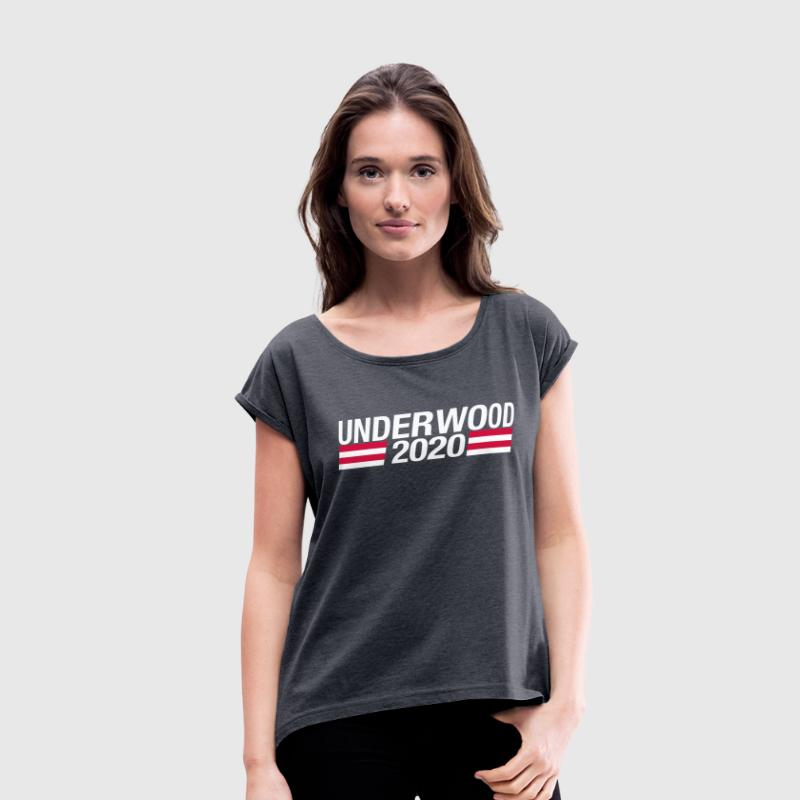 underwood 2020 T-Shirts - Women's Roll Cuff T-Shirt